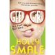 Geek Girl, Book 4) by Smale, Holly All That Glitters