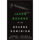 In The Bourne Dominion Robert Ludlum's