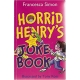 Horrid Henry's Joke Book Franchesca Simon Illustrated by Tony Ross