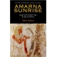 Amarna Sunrise: Egypt from Golden Age to Age of Heresy 1st Edition