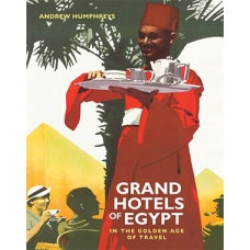 Grand Hotels of Egypt In the Golden Age of Travel