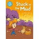 Stuck in the Mud: Independent Reading Blue 4