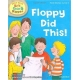 Floppy Did This _Oxford Reading Tree Read With Biff, Chip, and Kipper: First Stories: Level 1