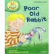 Poor Old Rabbit -Oxford Reading Tree Read With Biff, Chip, and Kipper: First Stories: Level 3