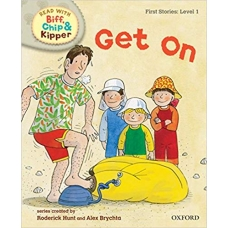 Get On - Oxford Reading Tree Read With Biff, Chip, and Kipper: First Stories: Level 1