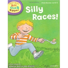 Silly Races! - Oxford Reading Tree Read With Biff, Chip, and Kipper: First Stories: Level 2.