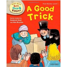 Good Trick- Oxford Reading Tree Read with Biff, Chip and Kipper: First Stories: Level 1