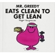 Mr. Greedy Eats Clean to Get Lean