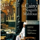 The Cairo of Naguib Mahfouz by : Gamal al-Ghitani, Britta Le Va and Naguib Mahfouz