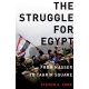 The Struggle for Egypt From Nasser to Tahrir Square