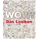 WOW! Das Lexikon