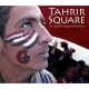 TAHRIR SQUARE ( The Heart of the Egyptian Revolution--by: Ayman Mohyeldin& Mia grondahl
