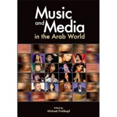 Music and Media in the Arab World -- by: Michael Frishkopf
