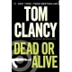 Dead or Alive -- by : Tom Clancy and Grant Blackwood