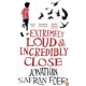 Extremely Loud and Incredibly Close -- by : Jonathan Safran Foer