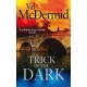 Trick of the Dark -- by :  Val McDermid