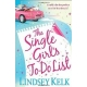 The Single Girl's to-Do List --  by :  Lindsey Kelk