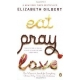 Eat Pray Love -- by : ELIZABETH GILBERT