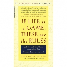 If Life Is a Game, These Are the Rules: Ten Rules for Being Human .. by: Cherie Carter