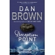 Deception Point .. by: Dan Brown