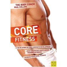Collins, Core Fitness-Ultimate guide for achieving peak fitness